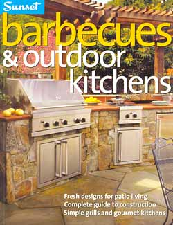 Jan 2006 Sunset Magazine Special Publication on Barbecues and Outdoor Kitchens-Luxury Outdoor Living